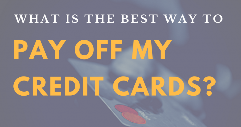 What is the Best Way to Pay Off My Credit Cards?