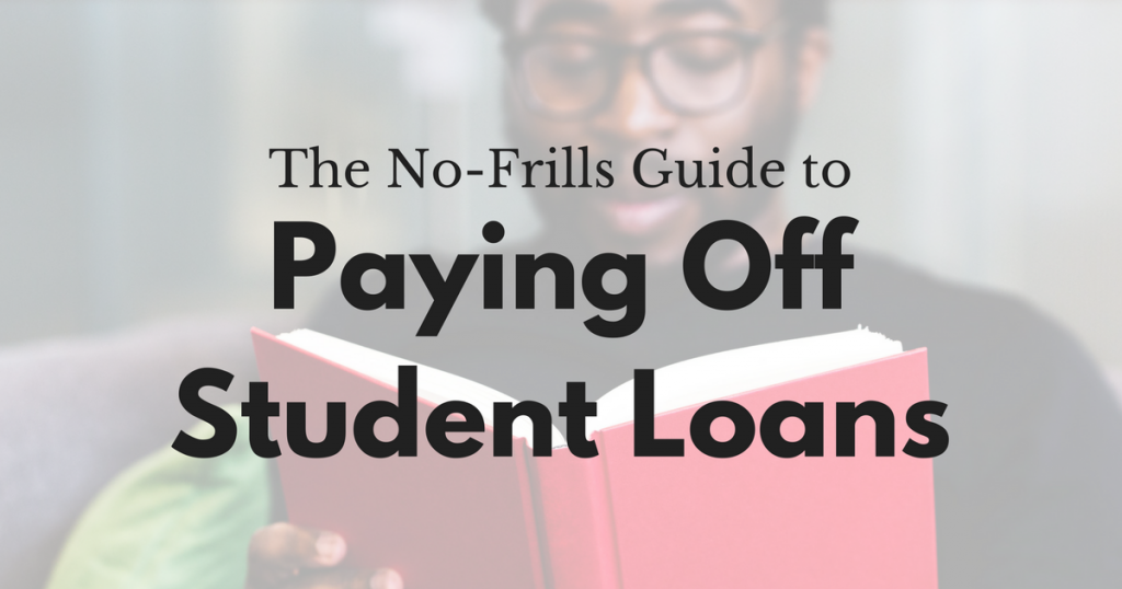 The No-Frills Guide to Paying off Student Loans