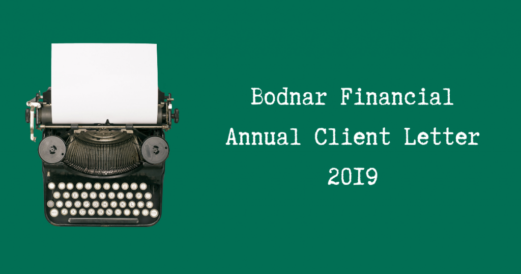 Bodnar Financial 2019 Annual Client Letter